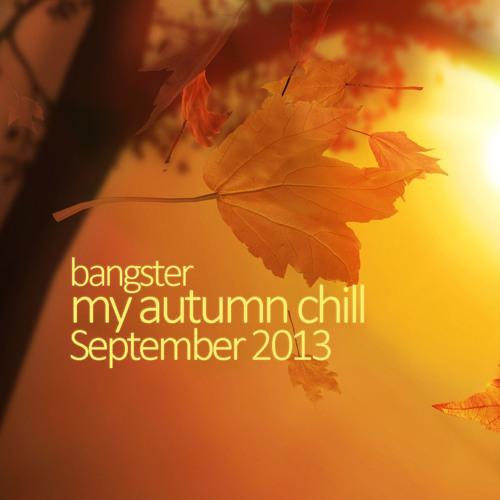 bangster - my autumn chill (September 2013)