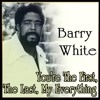 You Are The First, My Last, My Everything (Barry White)