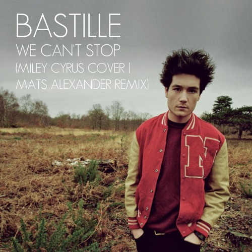 We Cant Stop Single Cover Bastille - We Can't St...