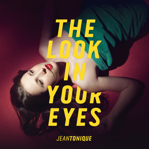 Jean Tonique - The Look in Your Eyes