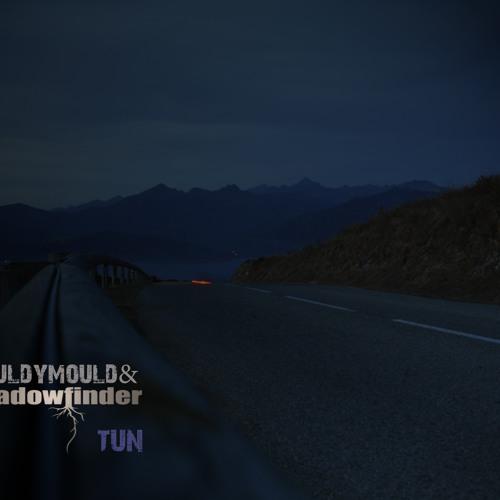 Shadowfinder & Mouldymould - Tun