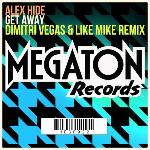 Alex Hide - Get Away (Dimitri Vegas & Like Mike Remix) *OUT NOW*