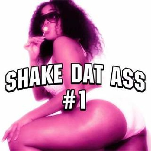 shake dat ass for me