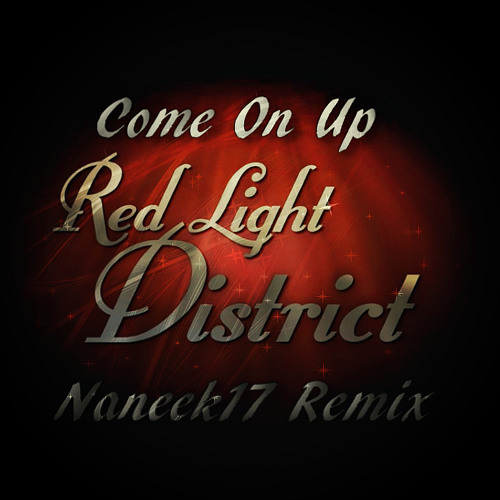 Red Light District - Come On Up (Naneek17 Remix)