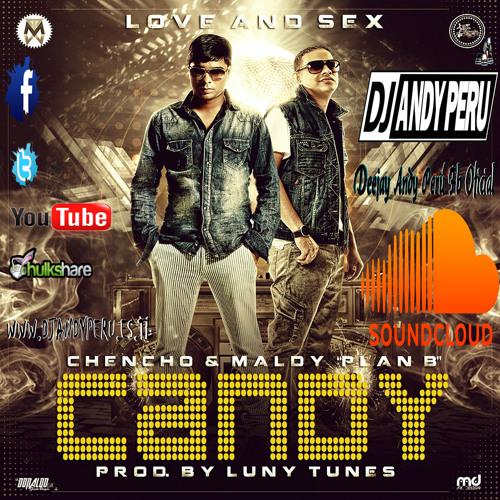 Candy Remix - Plan B Feat. DJ ANDY PERU - (www.DjAndyPeru.es.tl)