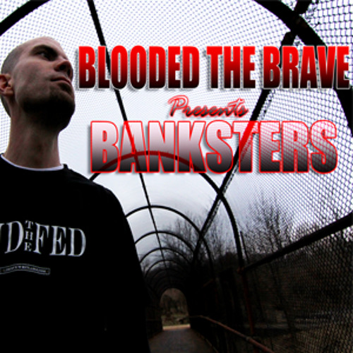 """Blooded the Brave - """"Banksters"""""""