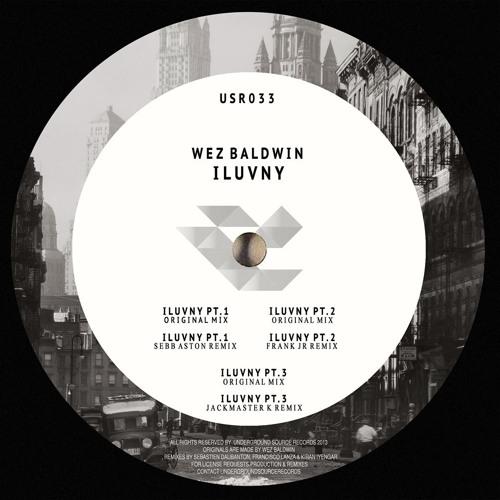 Wez Baldwin- I Luv NY Pt 3 ( Jackmaster K Remix)( Underground source records)(SNIP)