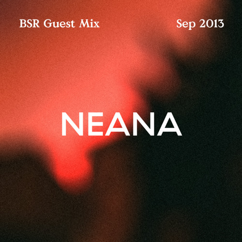 Neana - Guest Mix for Brother Sister Records (September 2013)