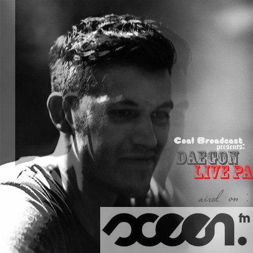 Coal Broadcast Special: Daegon Live PA- Aired on SCEEN.FM Germany