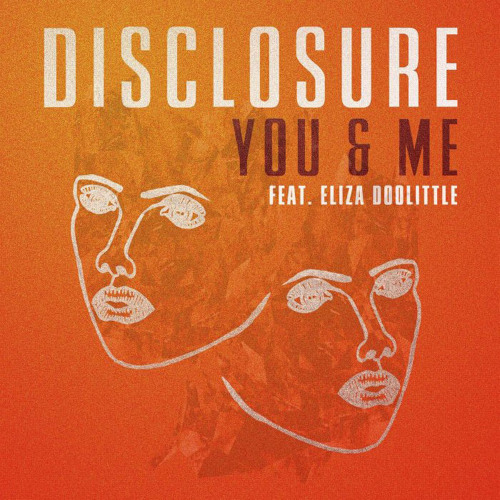 "Disclosure - You And Me (Laberge's ""Home Is Where The Heart Is"" Remix)"