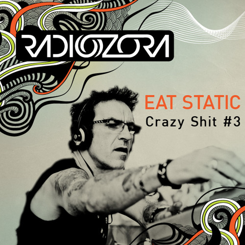 "Eat Static ""Crazy Shit! #3"" 05/08/2013"