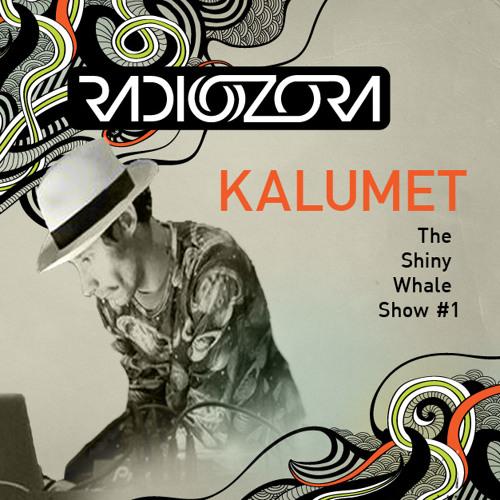 "Kalumet ""The Shiny Whale Show #1""19/07/2013"
