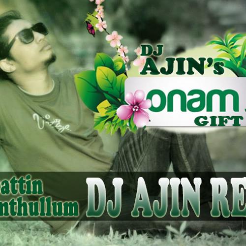 Onappattin Thalamthullum DJ AjiN Remix (ONAM SPECIAL)
