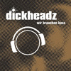 [FREE DOWNLOAD] Dickheadz - Wir Brauchen Bass (Yev Harder Edit)