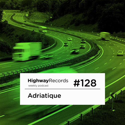 Highway Podcast #128 — Adriatique