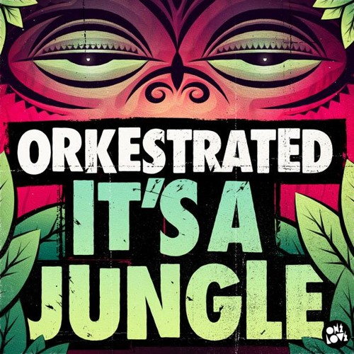 Orkestrated - It's A Jungle [One Love]