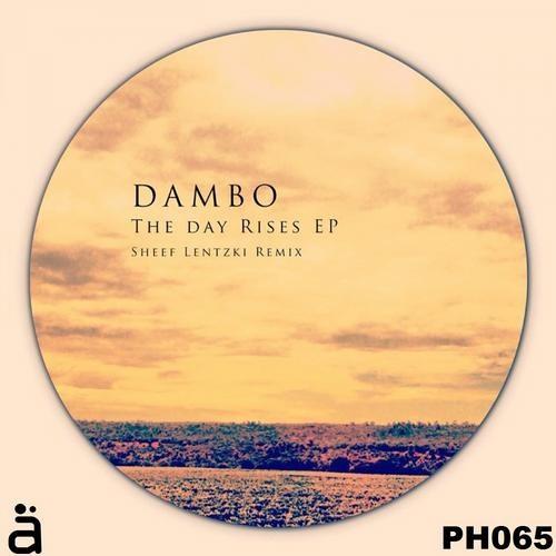 Dambo - The Day Rises (Original mix) / Phäntom Records