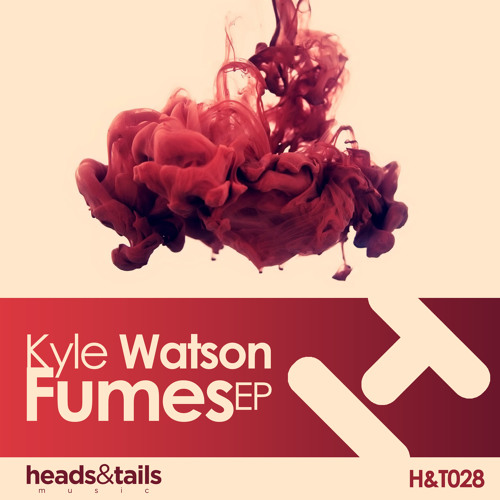 Kyle Watson- Fumes- H&T029