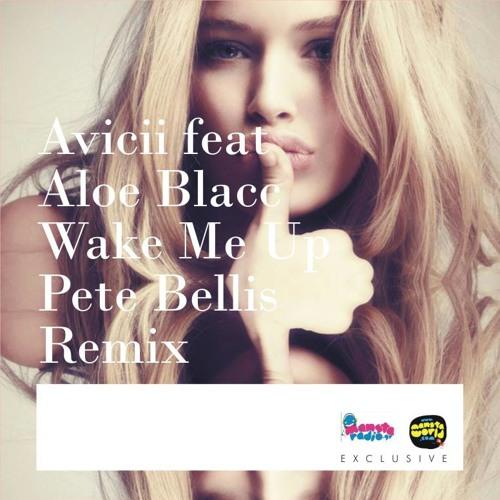 Avici feat Aloe Blacc - Wake Me Up (Pete Bellis Remix)