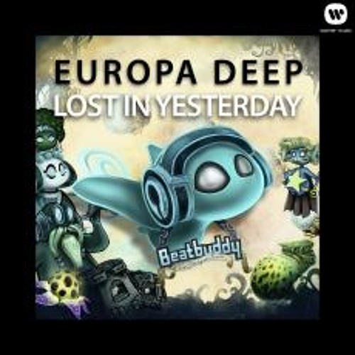 Europa Deep - Lost In Yesterday (Shut Up Deep Remix) (Snippet)