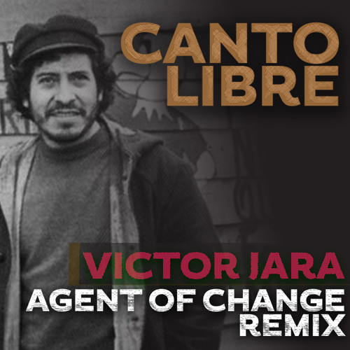 FREE DOWNLOAD: Agent of Change - Canto Libre