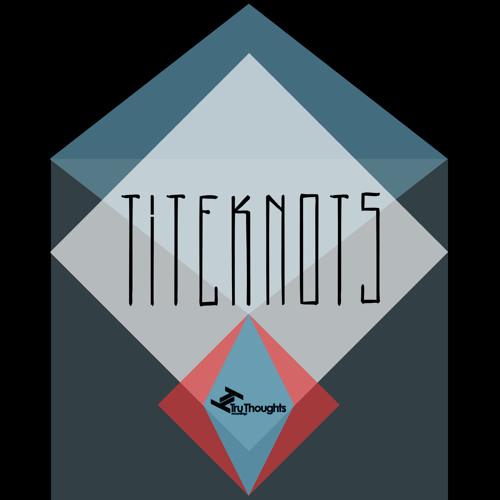 Titeknots - 'Mind Open / Wordy'