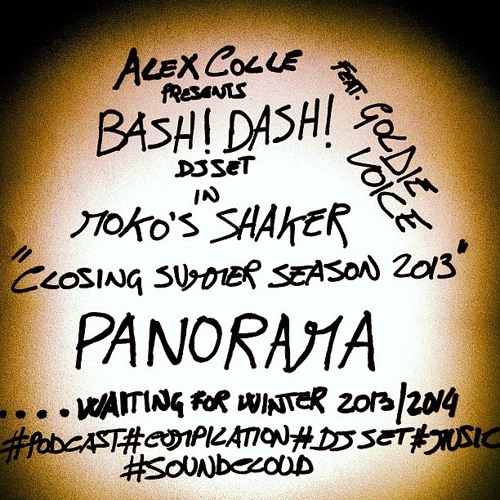 Bash! Dash! ft.GoldieVoice_Closing Summer Season 2013 @ Panorama (Naples-IT)