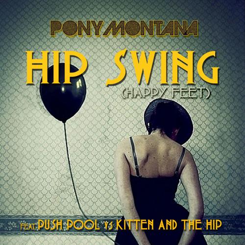 "Pony Montana feat Push Pool vs Kitten and The Hip ""Hip Swing (happy feet)"" teaser 128kbs"