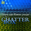 Terry Lee Brown Jr. - Chatterbox (AtmosphericDUB)