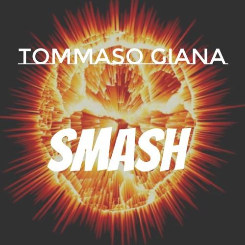 Tommaso Giana - Smash (Original Mix)