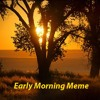 Early Morning Meme 16 Sept, 2013 w/ Brian Brawdy
