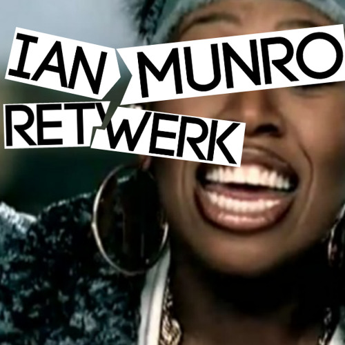Missy Elliott - Work It (Ian Munro's 100bpm Retwerk)