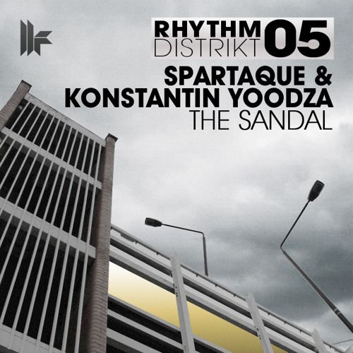 Spartaque & Konstantin Yoodza - 'The Sandal' - OUT NOW