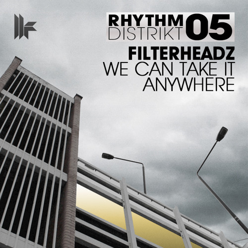 Filterheadz - 'We Can Take It Anywhere' - OUT  NOW