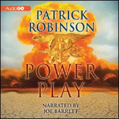 POWER PLAY By Patrick Robinson, Read By Joe Barrett