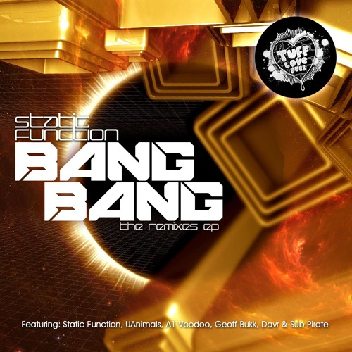 "Static Function - ""Bang Bang"" (uAnimals Remix) [Out Now on Tuff Love Dubs]"