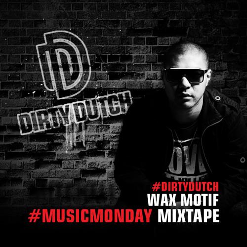 Wax Motif - Dirty Dutch #MusicMonday Mixtale - 16.09.2013