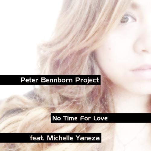 No Time For Love (feat. Michelle Yaneza, Florian Mueller & Jonny Trobro)