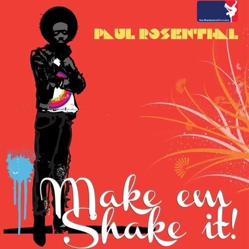 Paul Rosenthal - Make Em Shake It! [OUT NOW Officially on For The Love]