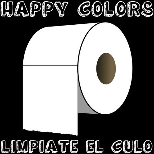 Happy Colors - Limpiate El Culo
