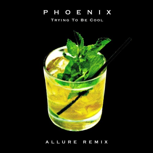 Phoenix - Trying To Be Cool (Allure Remix)