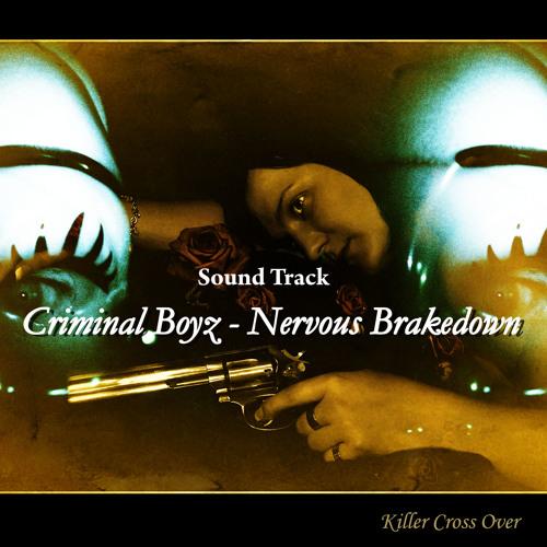 Criminal Boyz - Nervous Brakedown