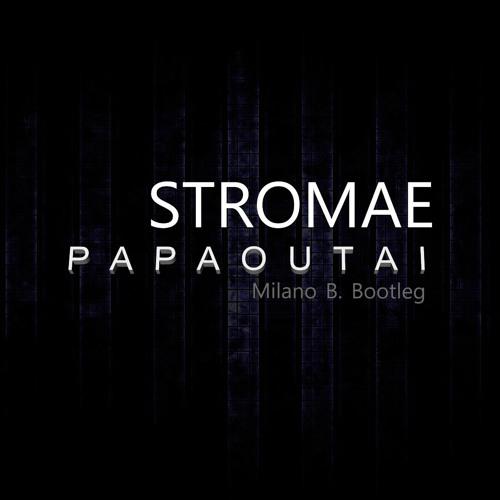 Stromae - Papaoutai (Milano B. Bootleg)