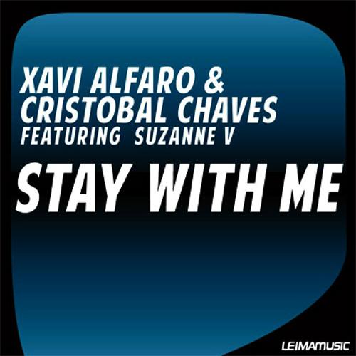 Xavi Alfaro & Cristobal Chaves - Stay With Me (Xavi Alfaro Club Remix)