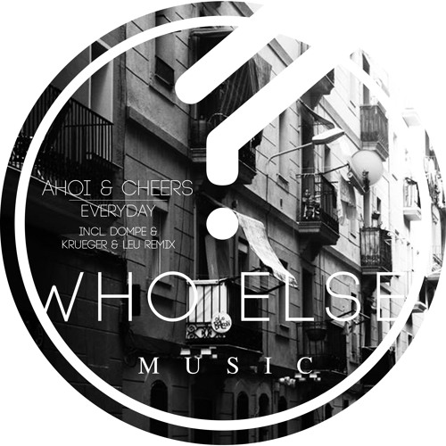 WEM002 - Ahoi & Cheers - Everyday EP - Incl. Dompe & Krueger & Leu Remix