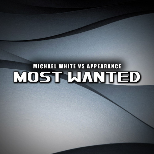 Most Wanted by Michael White & Appearance