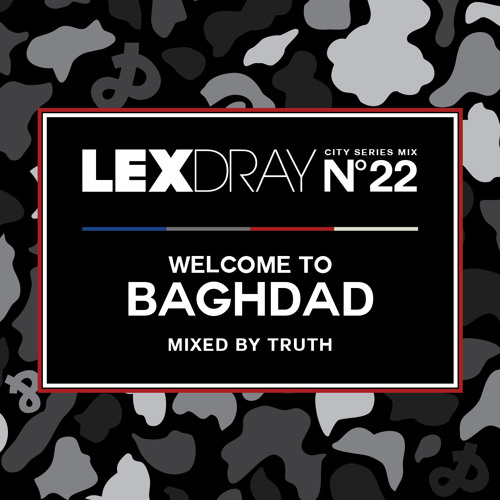 Lexdray City Series - Volume 22 - Welcome To Baghdad - Mixed by Truth