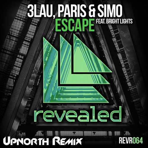 3LAU, PARIS & SIMO - ESCAPE FEAT. BRIGHT LIGHTS (UPNORTH REMIX)