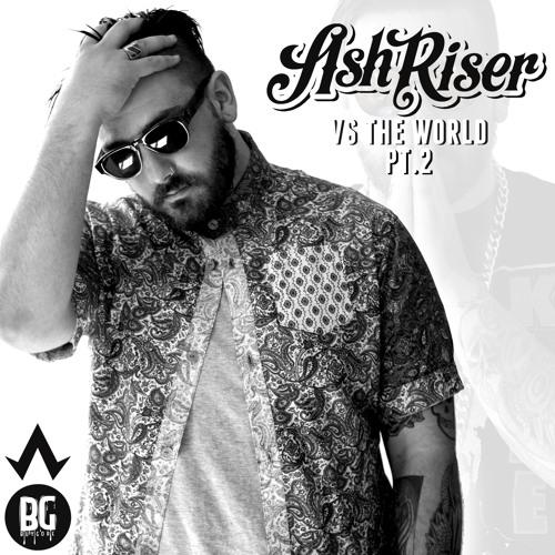 Ash Riser - VS The World EP Pt.2