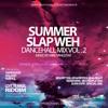 Summer Slap Weh Dancehall Mix Vol.2